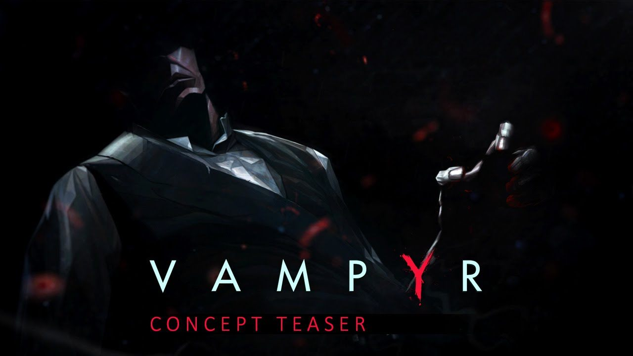 Vampyr from Dontnod Entertainment