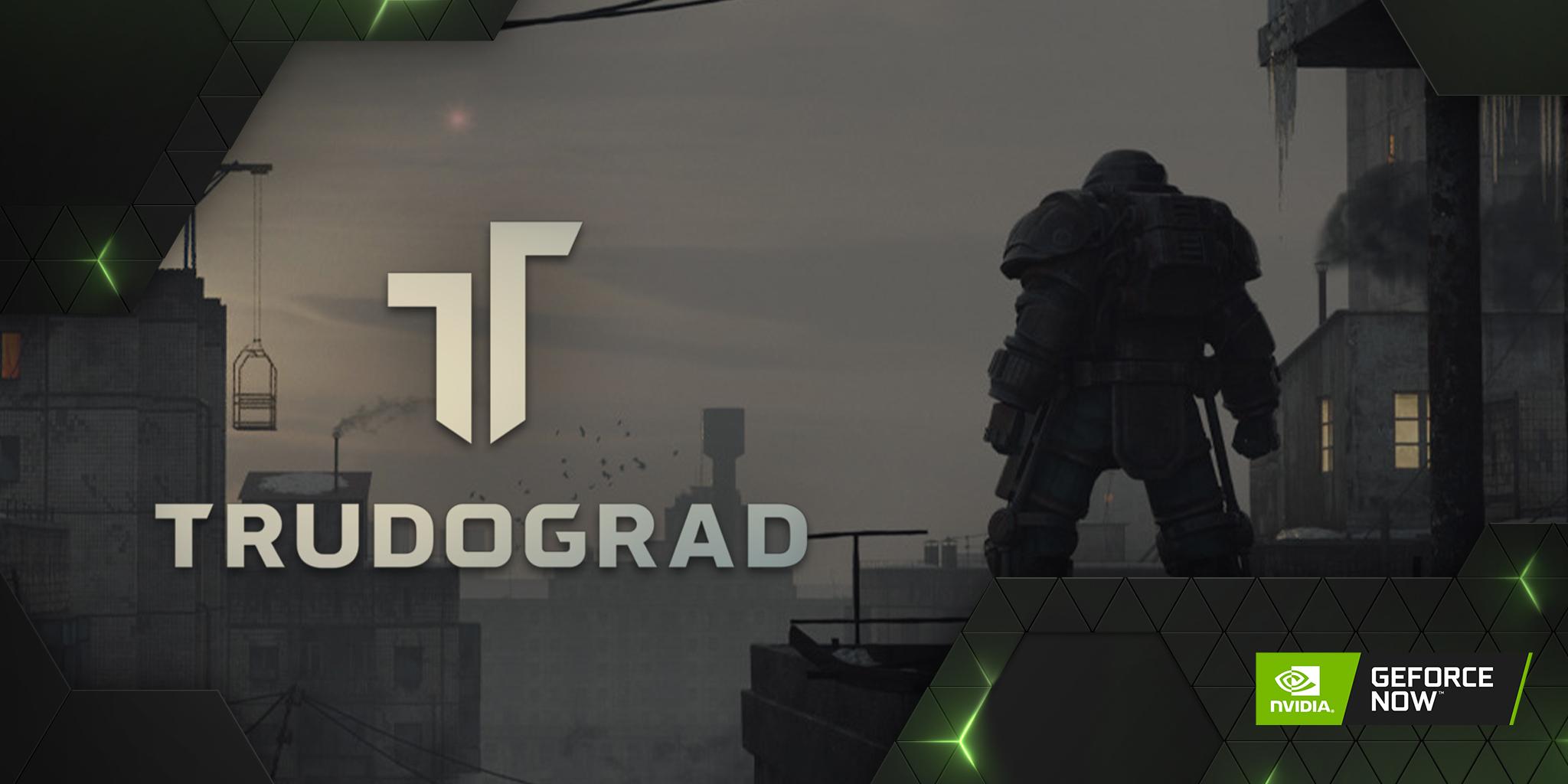 Trudograd GeForce Now